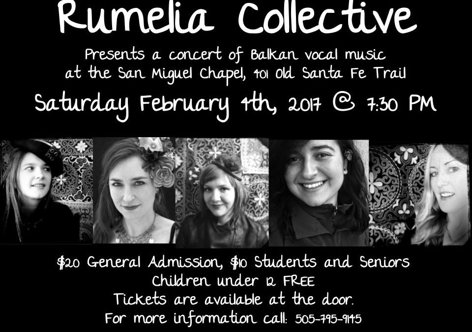 Rumelia Collective at San Miguel Chapel – Saturday February 4, 2017
